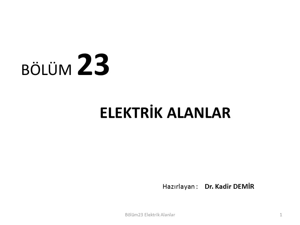 Bölüm23 Elektrik Alanlar