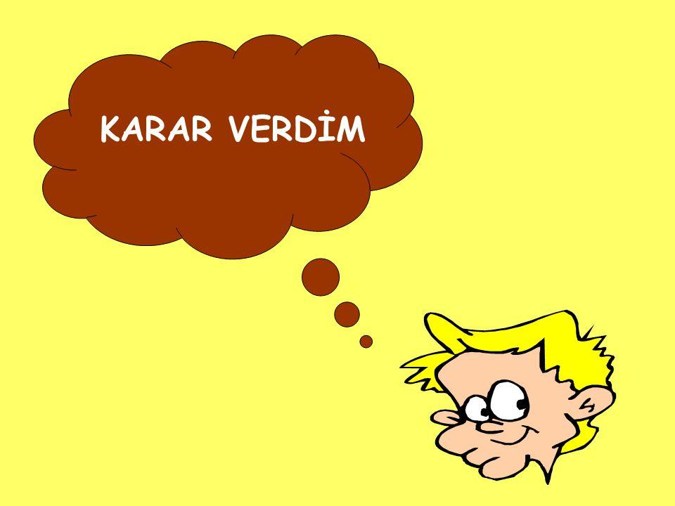 KARAR VERDİM