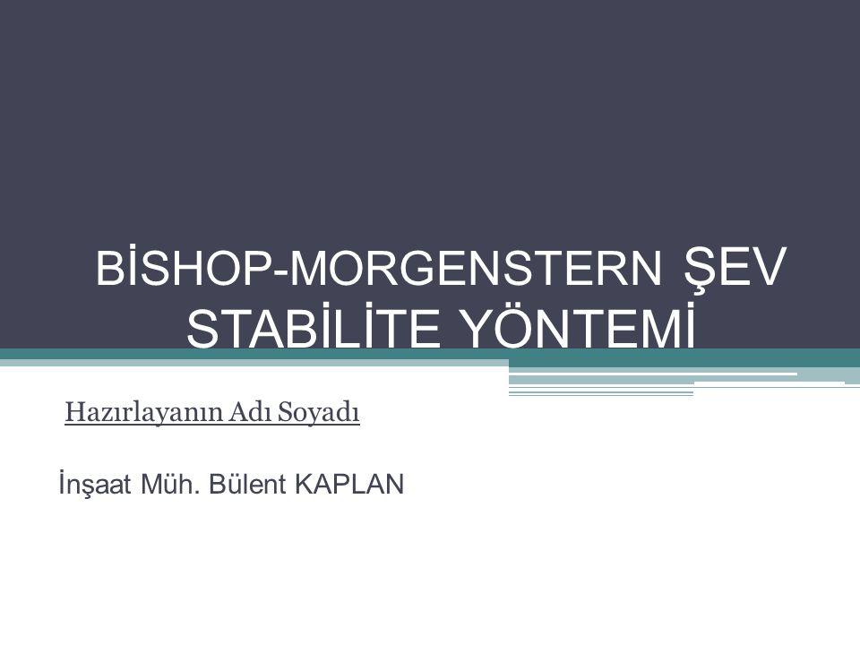 BİSHOP-MORGENSTERN ŞEV STABİLİTE YÖNTEMİ