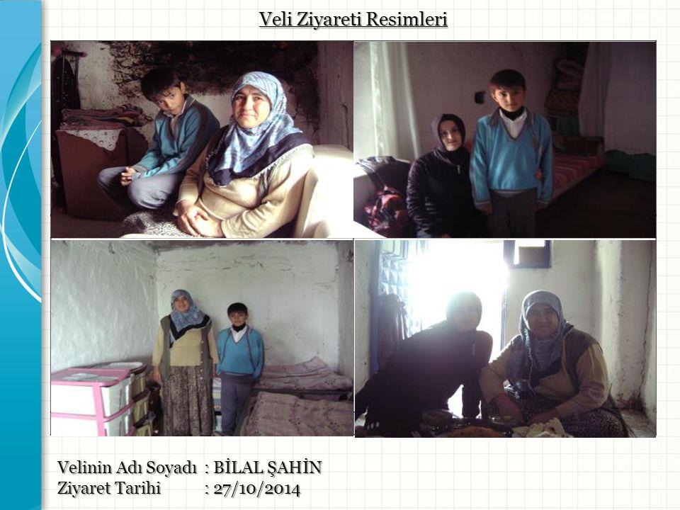Velinin Adı Soyadı : BİLAL ŞAHİN Ziyaret Tarihi : 27/10/2014