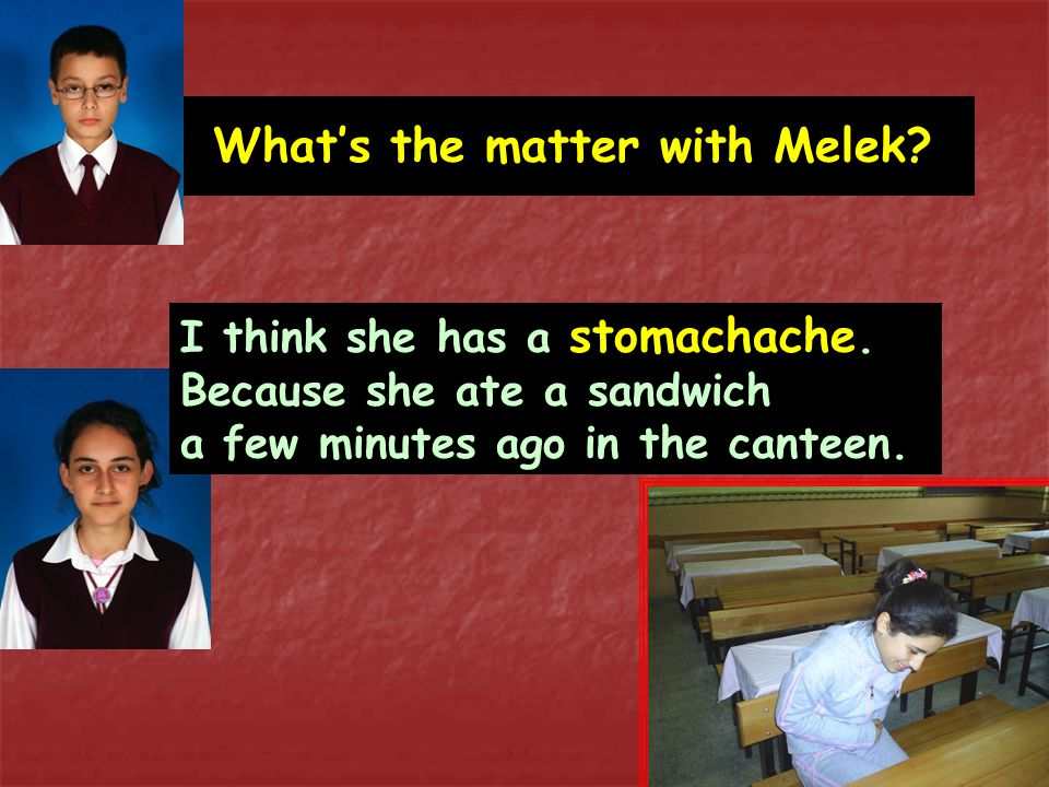 What's the matter with Melek