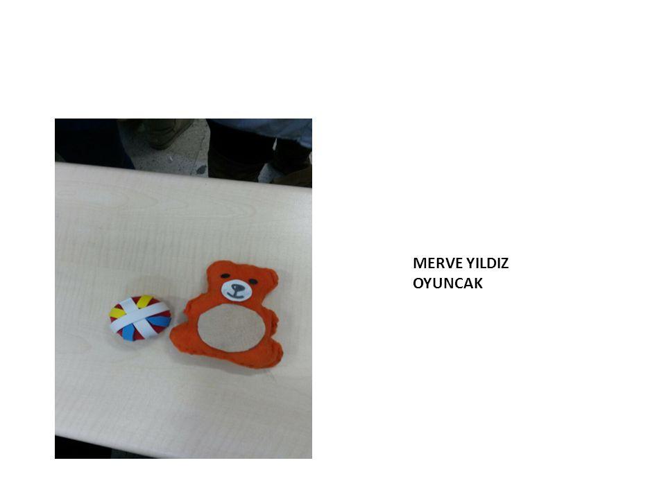 MERVE YILDIZ OYUNCAK