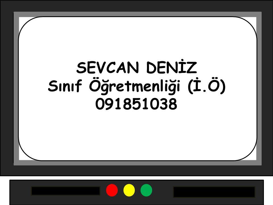 SEVCAN DENİZ Sınıf Öğretmenliği (İ.Ö) 091851038