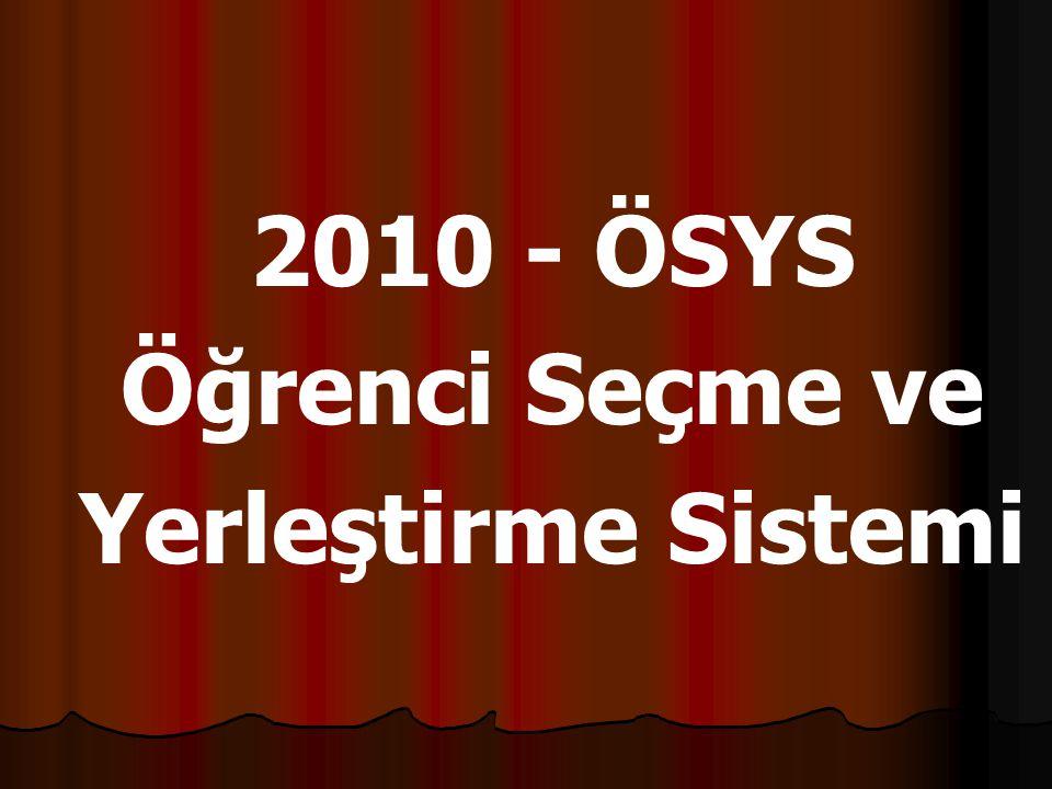 2010 - ÖSYS Öğrenci Seçme ve Yerleştirme Sistemi
