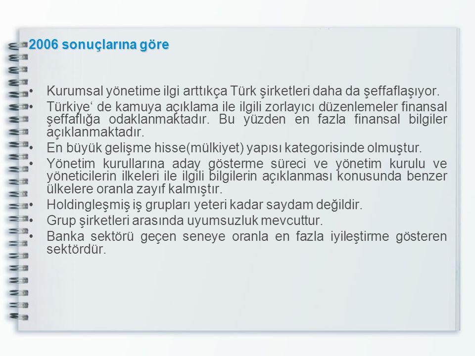 2006 sonuçlarına göre Kurumsal yönetime ilgi arttıkça Türk şirketleri daha da şeffaflaşıyor.