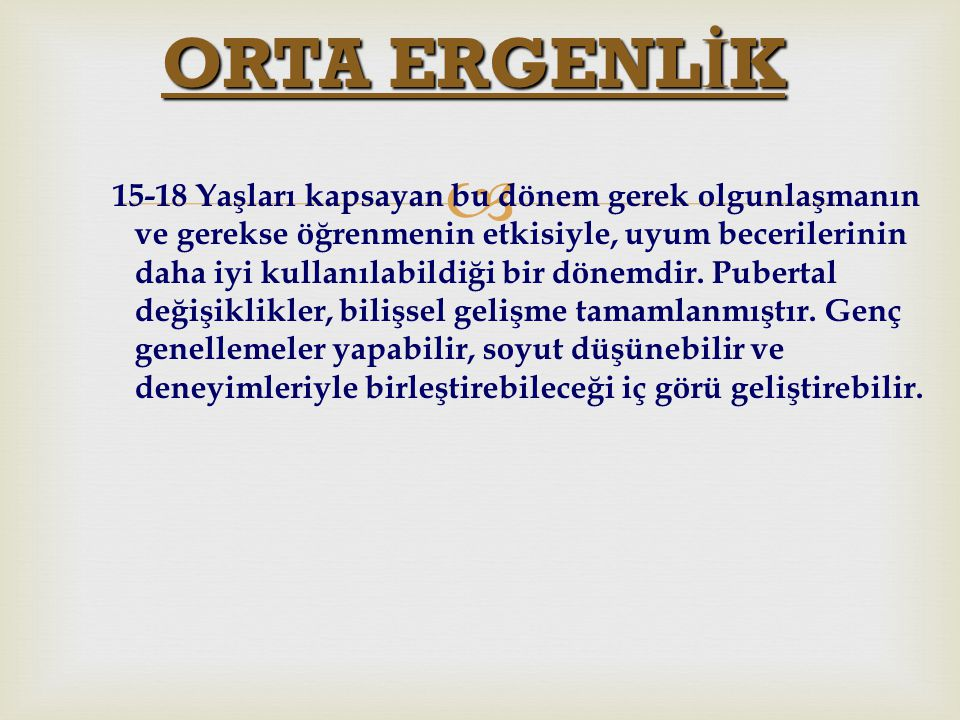 ORTA ERGENLİK