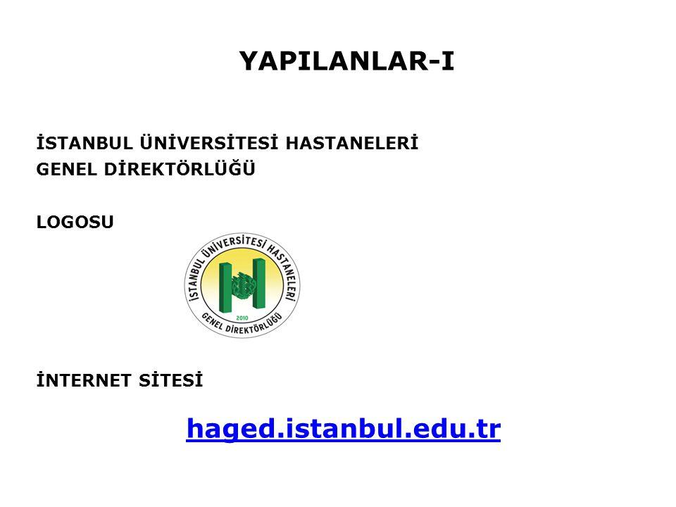 YAPILANLAR-I haged.istanbul.edu.tr İSTANBUL ÜNİVERSİTESİ HASTANELERİ