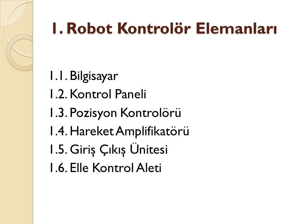 1. Robot Kontrolör Elemanları