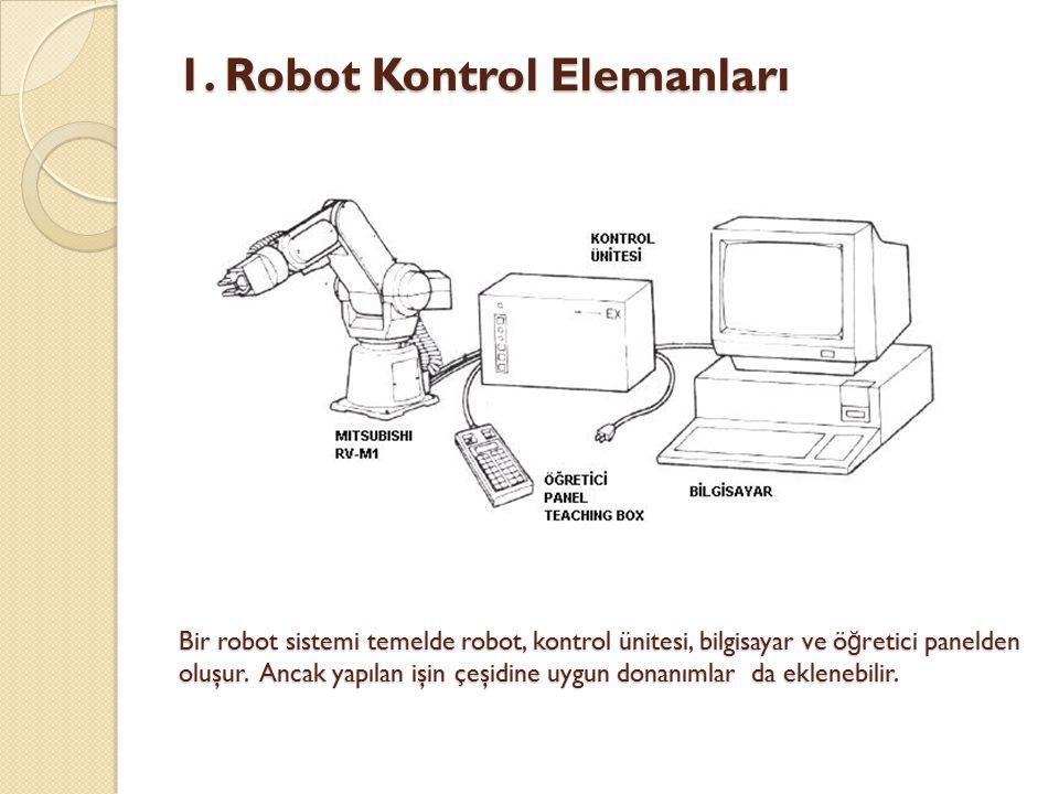 1. Robot Kontrol Elemanları