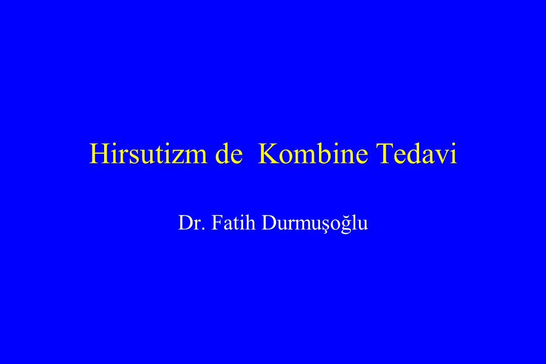 Hirsutizm de Kombine Tedavi