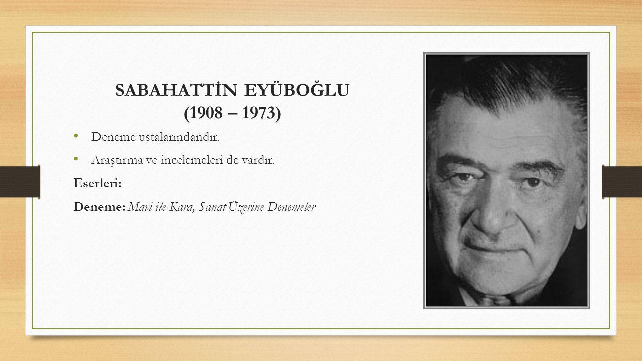 SABAHATTİN EYÜBOĞLU (1908 – 1973)