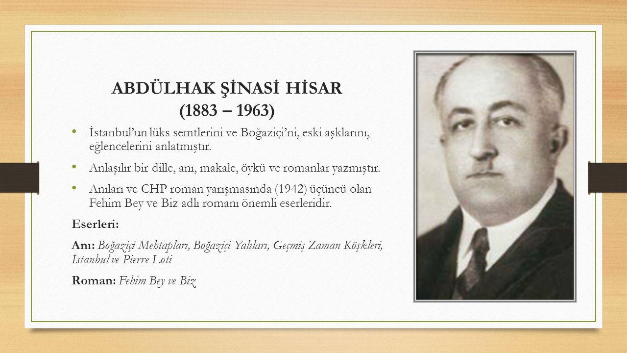 ABDÜLHAK ŞİNASİ HİSAR (1883 – 1963)