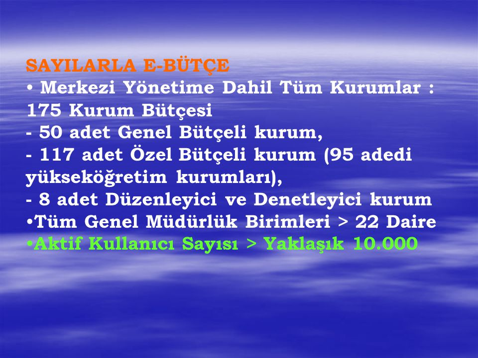 SAYILARLA E-BÜTÇE Merkezi Yönetime Dahil Tüm Kurumlar : 175 Kurum Bütçesi. - 50 adet Genel Bütçeli kurum,