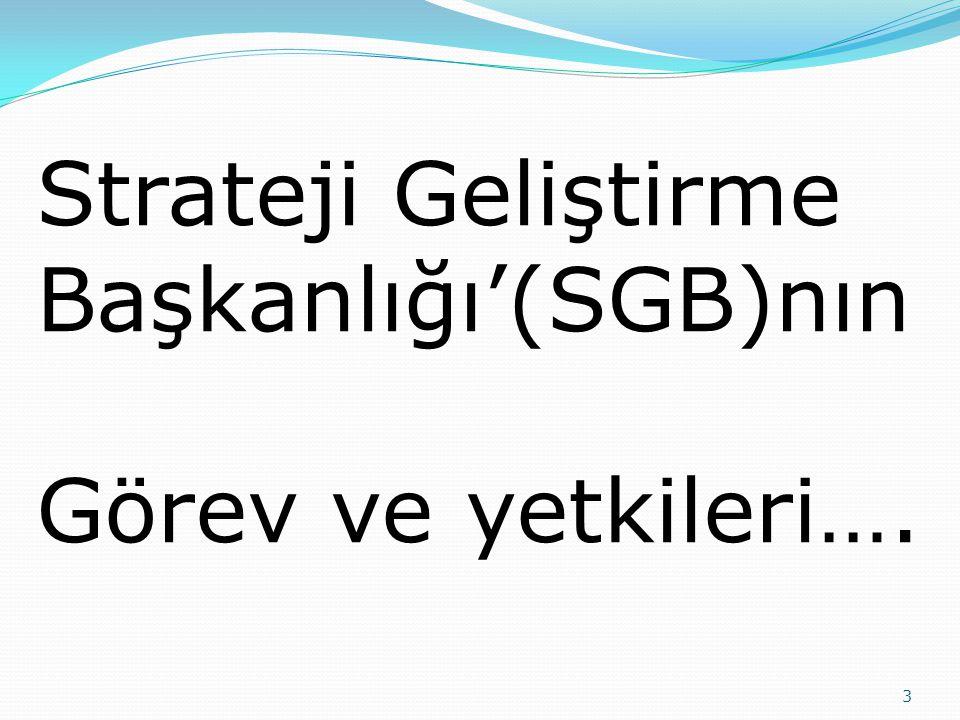 Strateji Geliştirme Başkanlığı'(SGB)nın