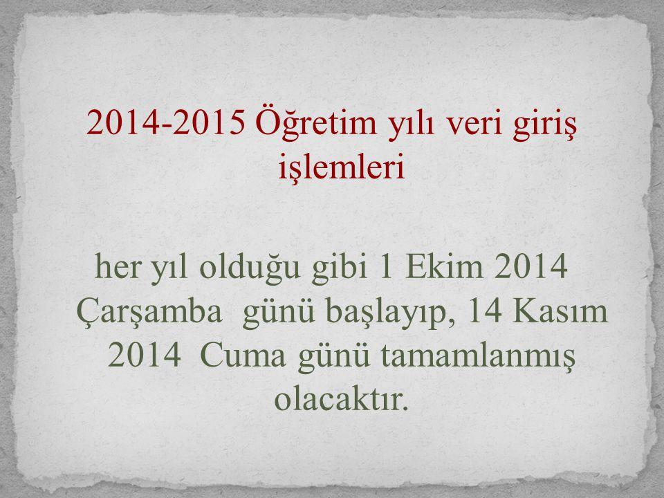 2014-2015 Öğretim yılı veri giriş işlemleri