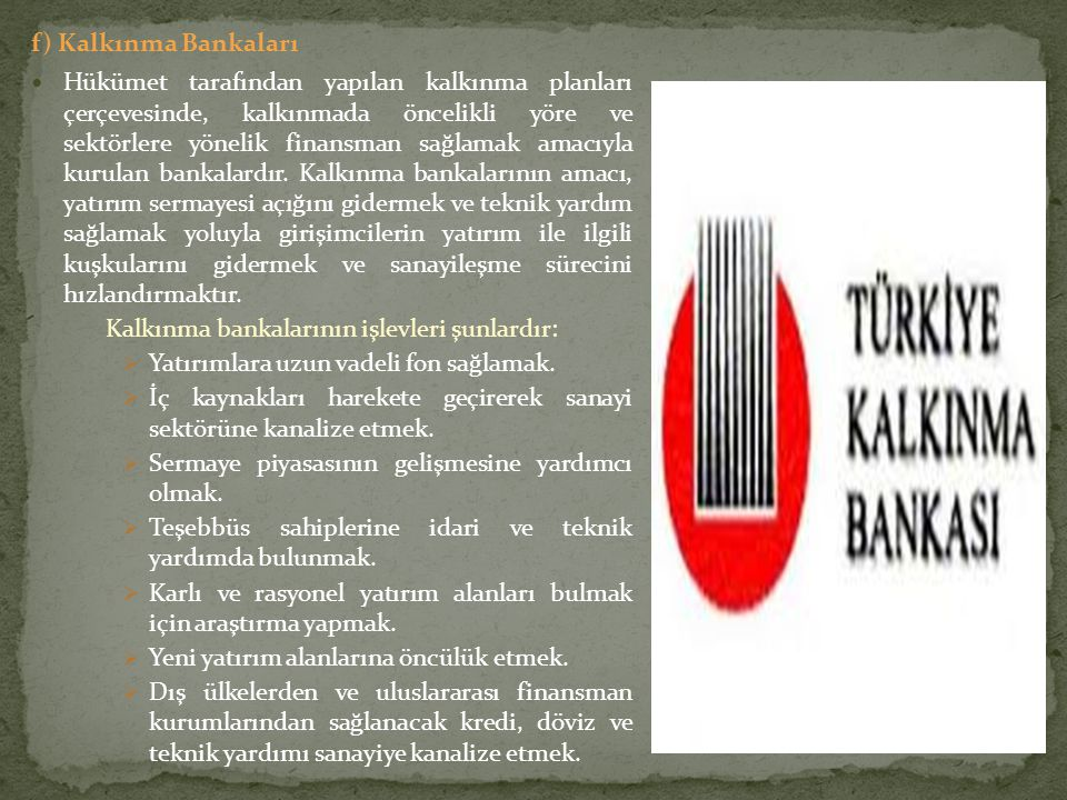 f) Kalkınma Bankaları