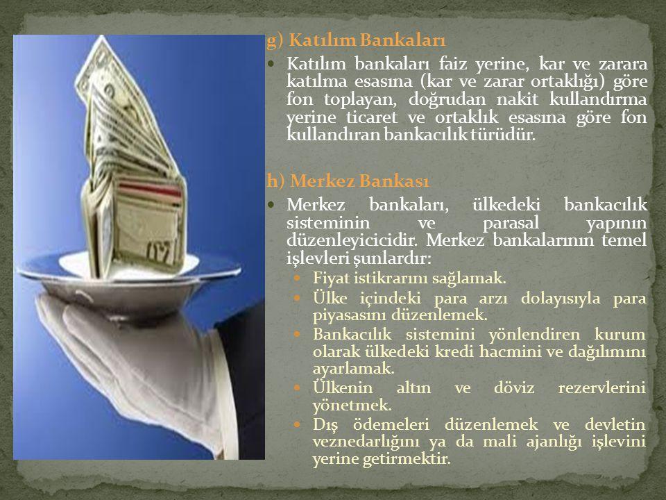 g) Katılım Bankaları