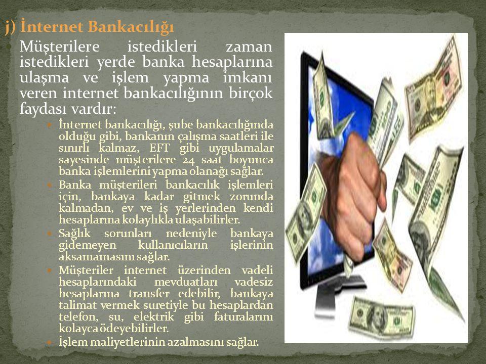 j) İnternet Bankacılığı
