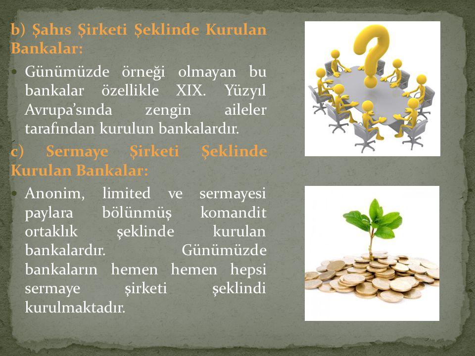 b) Şahıs Şirketi Şeklinde Kurulan Bankalar: