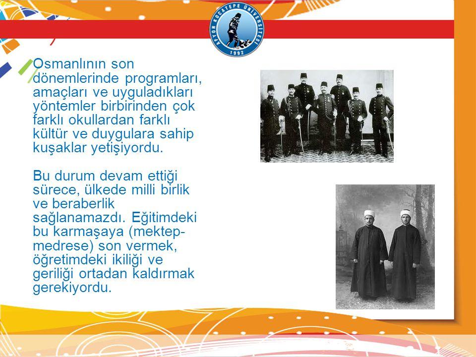 Osmanlının son dönemlerinde programları, amaçları ve uyguladıkları yöntemler birbirinden çok farklı okullardan farklı kültür ve duygulara sahip kuşaklar yetişiyordu.