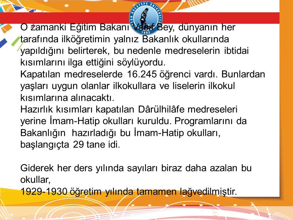 O zamanki Eğitim Bakanı Vasıf Bey, dünyanın her tarafında ilköğretimin yalnız Bakanlık okullarında yapıldığını belirterek, bu nedenle medreselerin ibtidai kısımlarını ilga ettiğini söylüyordu.