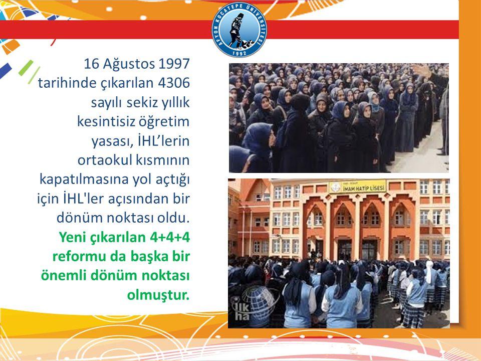 16 Ağustos 1997 tarihinde çıkarılan 4306 sayılı sekiz yıllık kesintisiz öğretim yasası, İHL'lerin ortaokul kısmının kapatılmasına yol açtığı için İHL ler açısından bir dönüm noktası oldu.