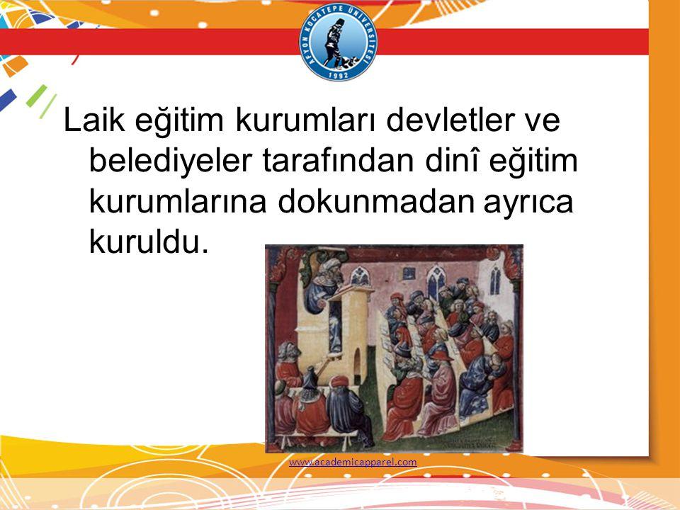 Laik eğitim kurumları devletler ve belediyeler tarafından dinî eğitim kurumlarına dokunmadan ayrıca kuruldu.