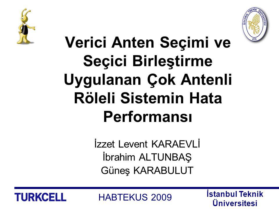 İzzet Levent KARAEVLİ İbrahim ALTUNBAŞ Güneş KARABULUT