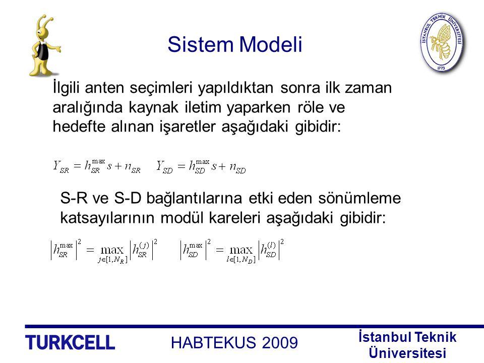 Sistem Modeli İlgili anten seçimleri yapıldıktan sonra ilk zaman aralığında kaynak iletim yaparken röle ve.