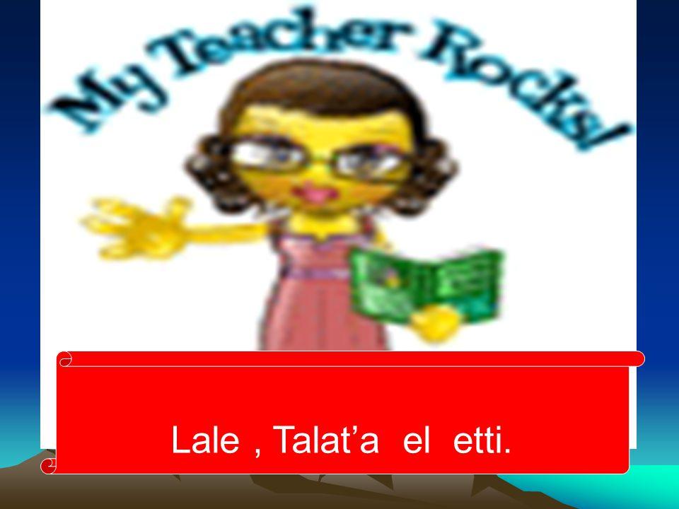 Lale , Talat'a el etti.