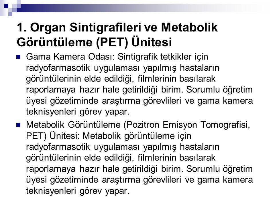 1. Organ Sintigrafileri ve Metabolik Görüntüleme (PET) Ünitesi