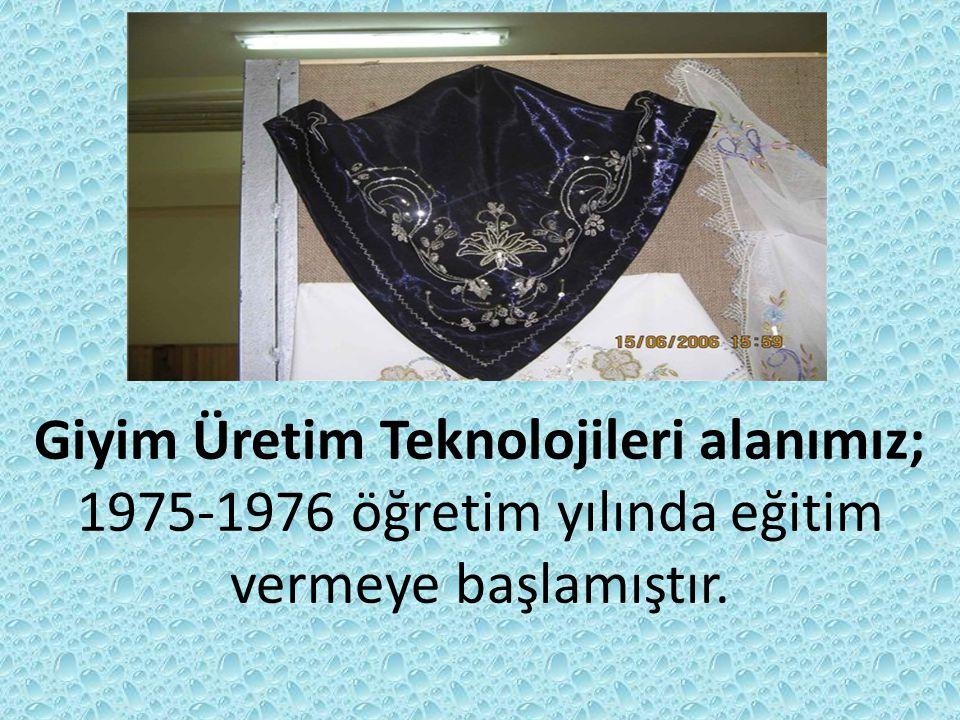 Giyim Üretim Teknolojileri alanımız;