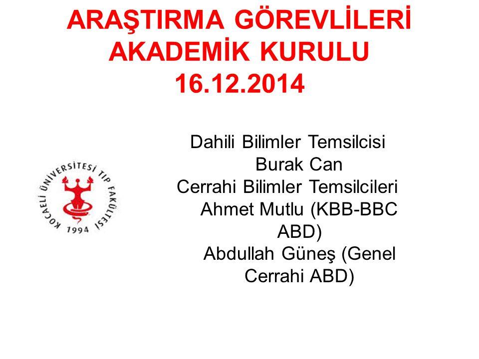 ARAŞTIRMA GÖREVLİLERİ AKADEMİK KURULU 16.12.2014