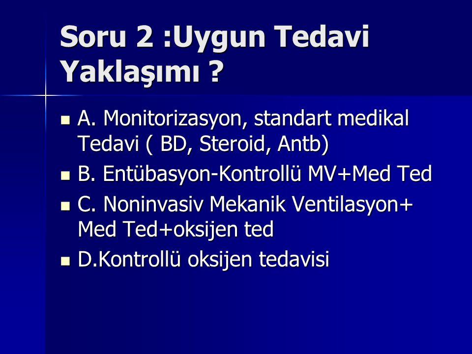 Soru 2 :Uygun Tedavi Yaklaşımı