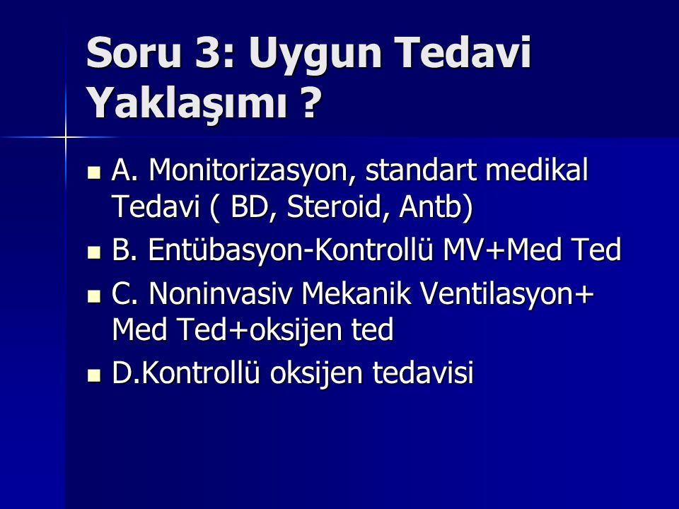 Soru 3: Uygun Tedavi Yaklaşımı
