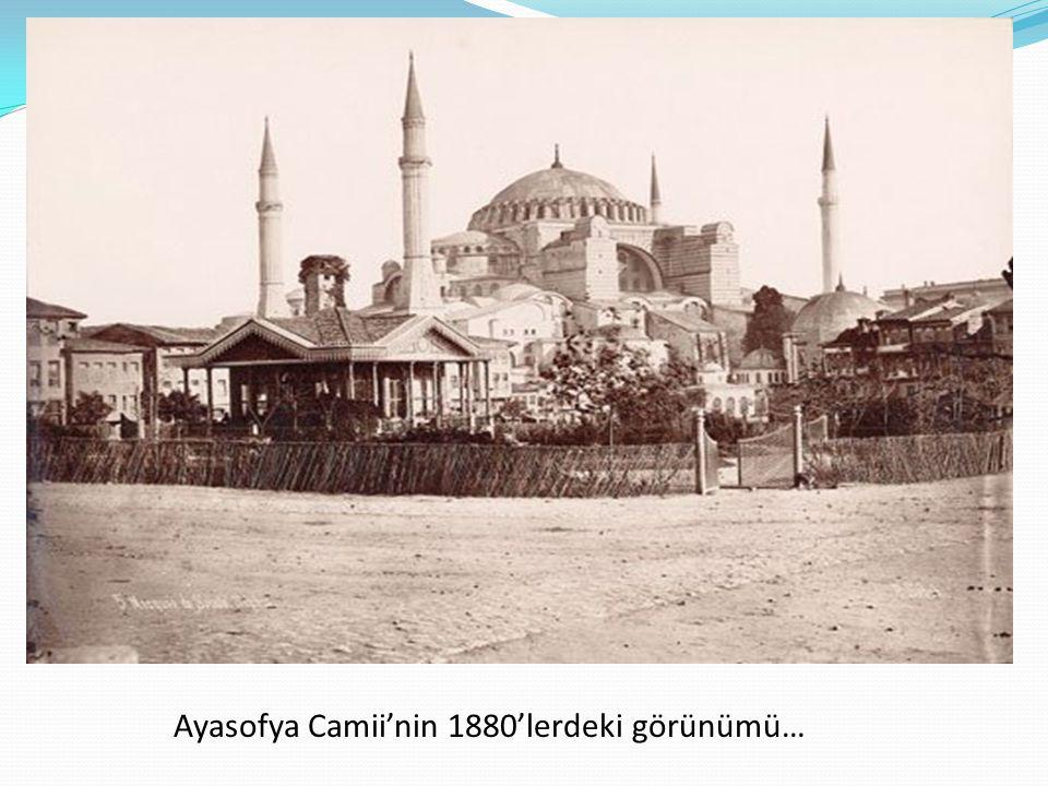 Ayasofya Camii'nin 1880'lerdeki görünümü…