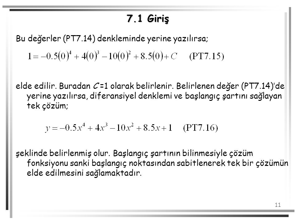 7.1 Giriş Bu değerler (PT7.14) denkleminde yerine yazılırsa;