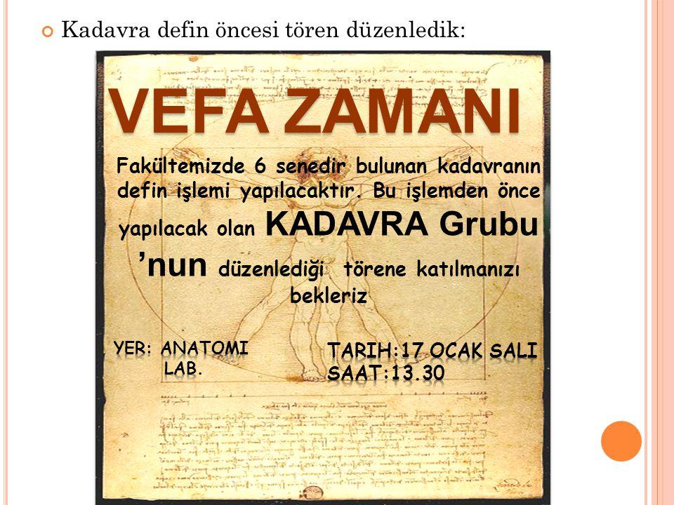 VEFA ZAMANI Kadavra defin öncesi tören düzenledik:
