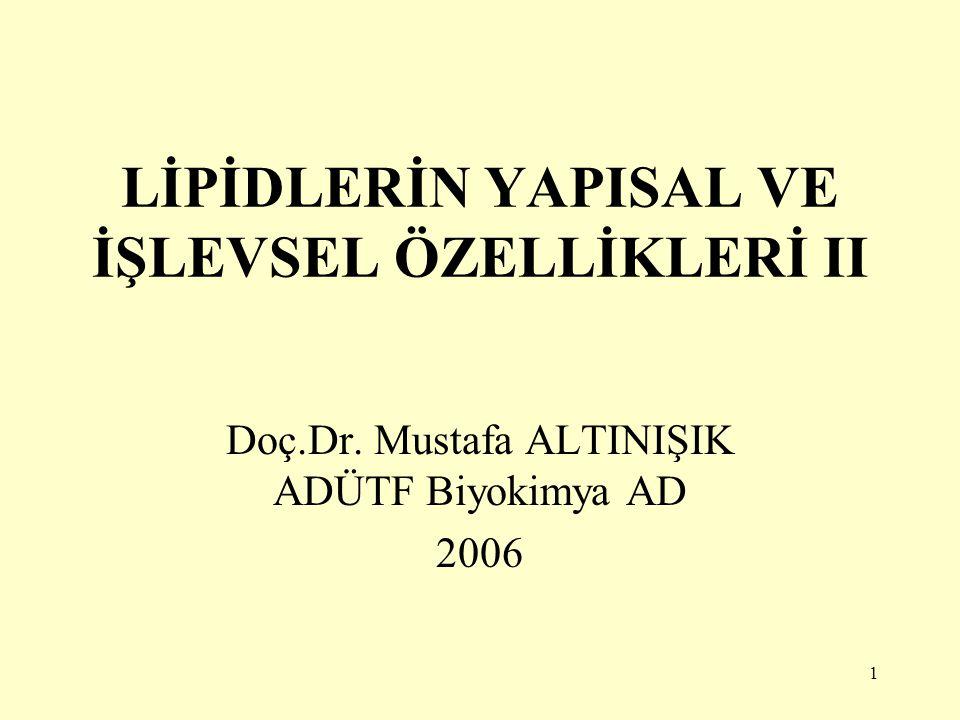 LİPİDLERİN YAPISAL VE İŞLEVSEL ÖZELLİKLERİ II