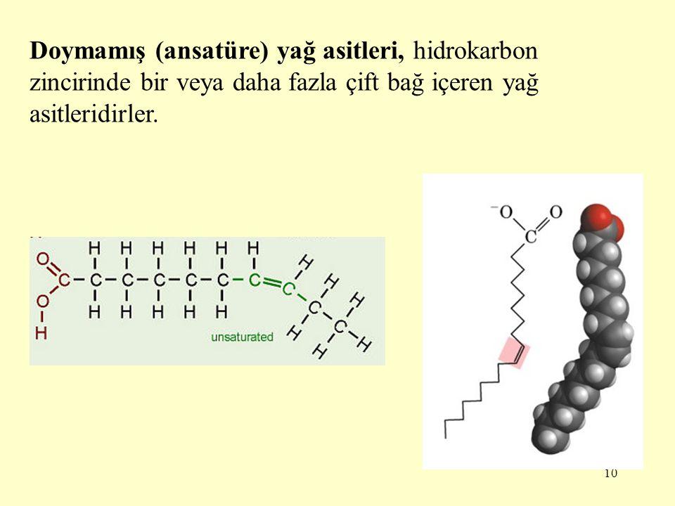 Doymamış (ansatüre) yağ asitleri, hidrokarbon zincirinde bir veya daha fazla çift bağ içeren yağ asitleridirler.