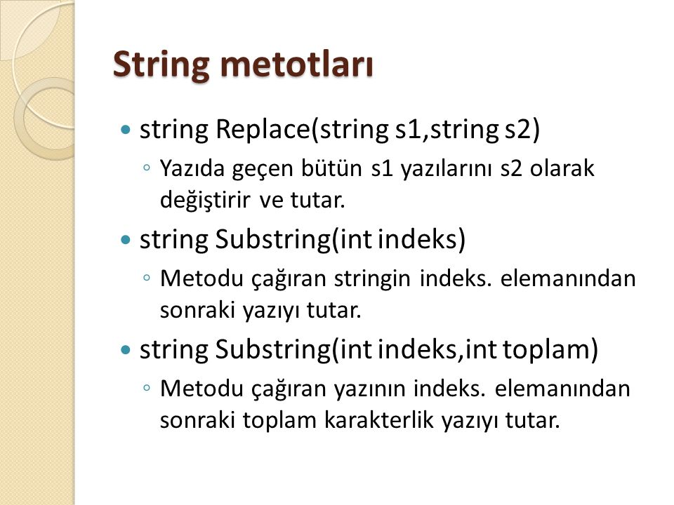String metotları string Replace(string s1,string s2)