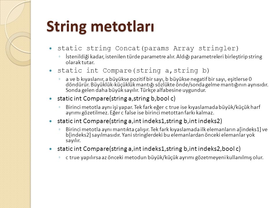 String metotları static string Concat(params Array stringler)