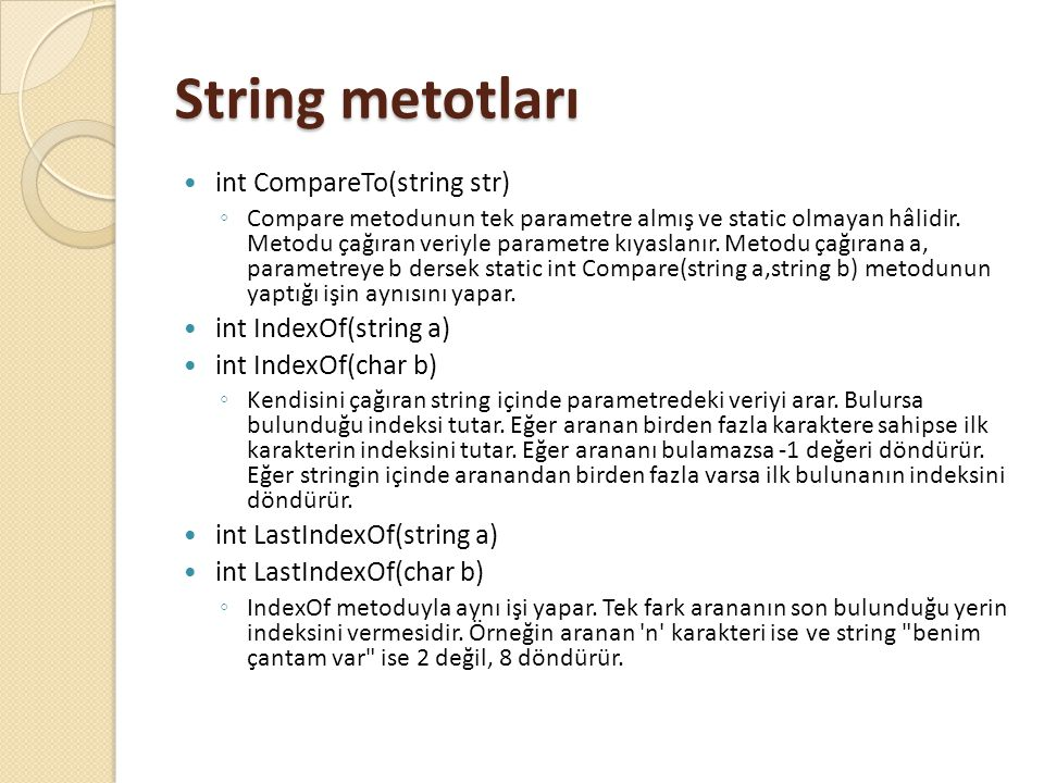 String metotları int CompareTo(string str) int IndexOf(string a)