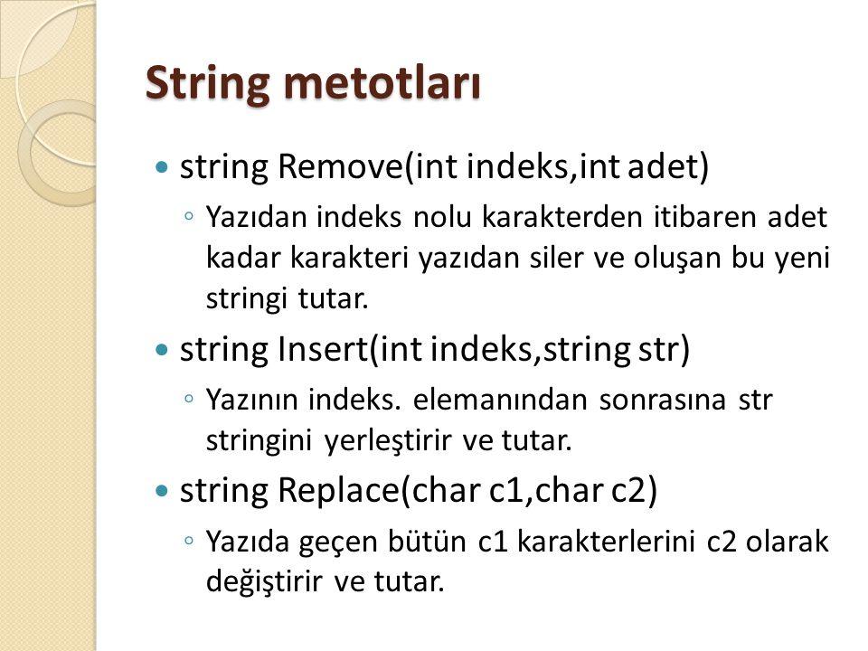 String metotları string Remove(int indeks,int adet)