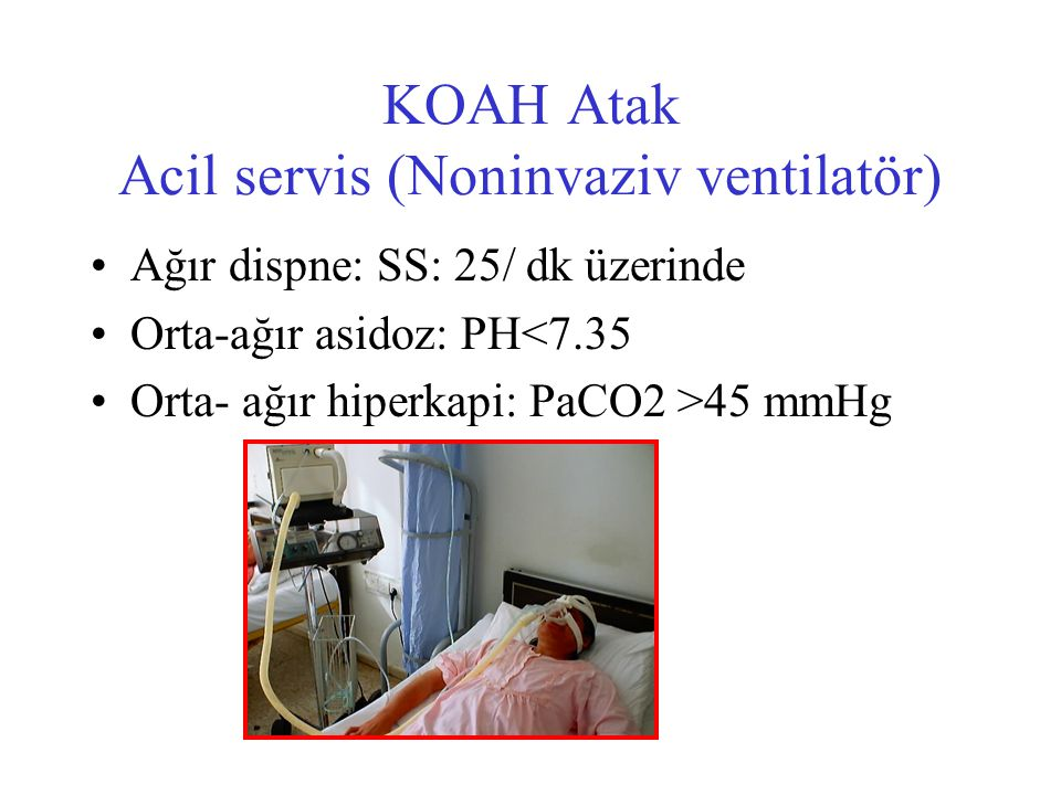 KOAH Atak Acil servis (Noninvaziv ventilatör)