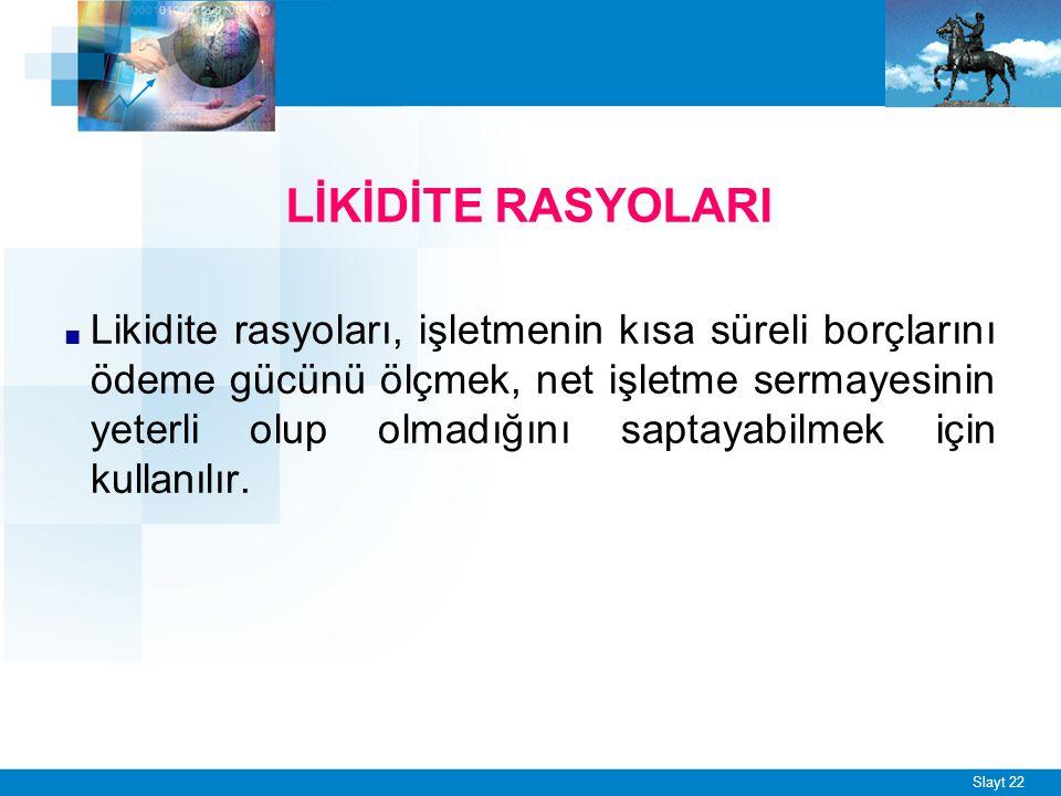 Cari Rasyo (İşletme Sermayesi Rasyosu) (Geniş Likidite Rasyosu)
