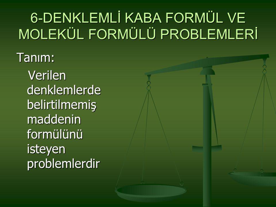 6-DENKLEMLİ KABA FORMÜL VE MOLEKÜL FORMÜLÜ PROBLEMLERİ