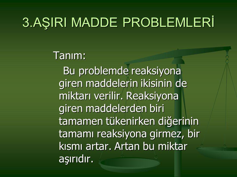 3.AŞIRI MADDE PROBLEMLERİ