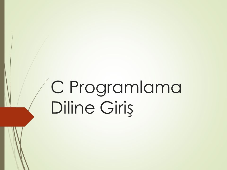 C Programlama Diline Giriş