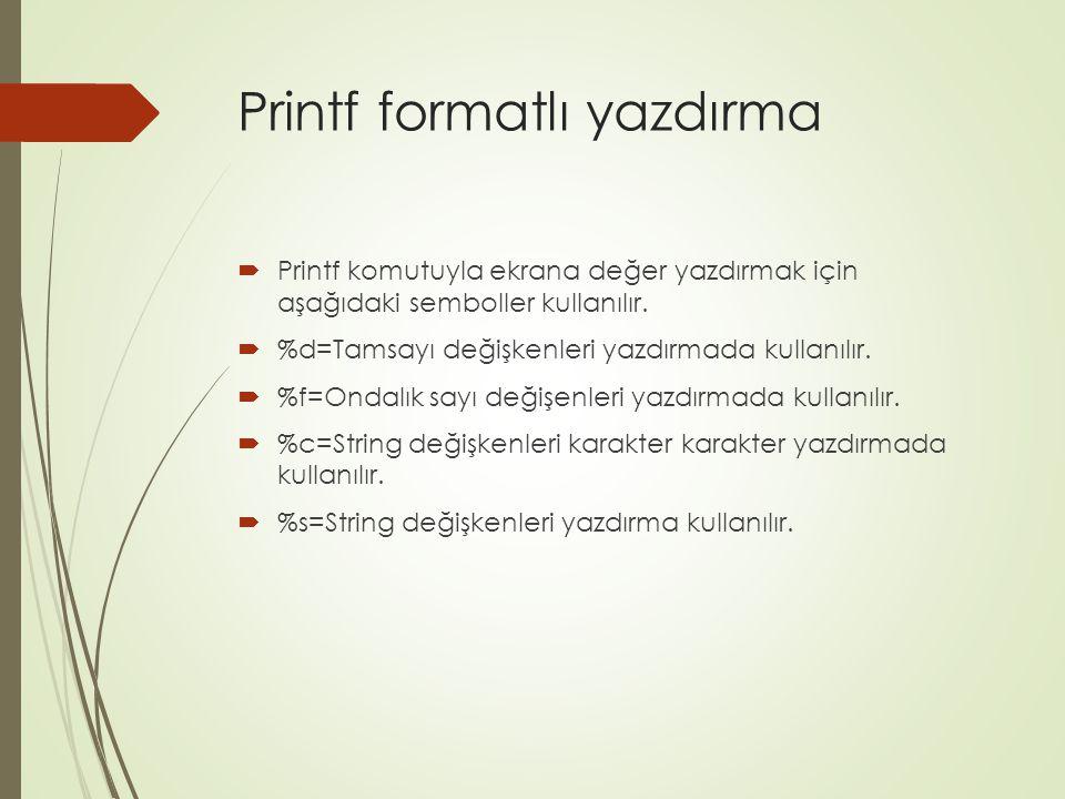 Printf formatlı yazdırma